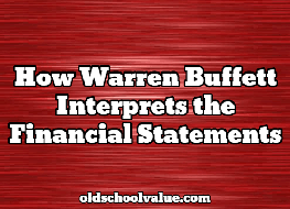 How Warren Buffett interprets financial statements