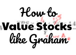 How to Value Stocks with Ben Graham Formula